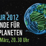 Earth Hour 2012 - Die Stunde unseres Planeten